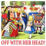 OFF WITH HER HEAD!