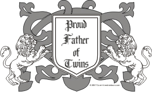 PROUD FATHER OF TWINS