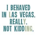 I Behaved  in Vegas