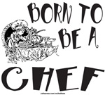 BORN TO BE A CHEF T-SHIRTS AND GIFTS
