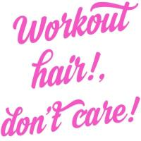 Workout hair dont care