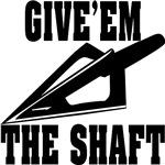 Arrowhead Give'em The Shaft