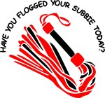 Have You flogged a Subbie Today