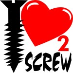 I Love To Screw
