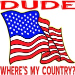 Dude Where's My Country?