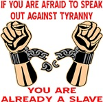 If You Are Afraid To Speak Out Against Tyranny