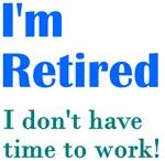 I'm Retired Work