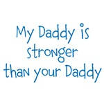 My Daddy is stronger than your Daddy (blue text)
