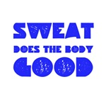 Sweat does the body Good
