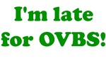Late for OVBS