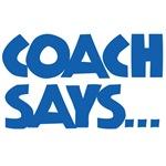 Coach Says...