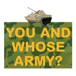 You and whose army?