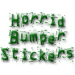 Horrid Bumper Stickers