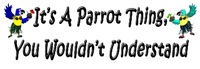 It's A Parrot Thing