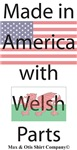 Made in America with Welsh parts