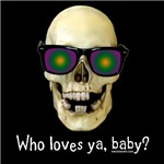 Skull Who Loves Ya Baby Dark