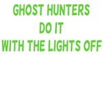 Ghost Hunters Do It With The Lights Off