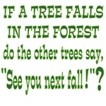 If a Tree Falls in the Forest (See You Next Fall)
