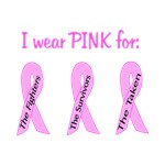 I Wear Pink for the Fighters, Survivors, Taken
