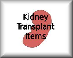 Kidney Transplant Items