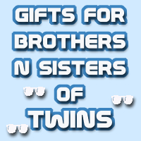 Gifts for BROTHERs and SISTERs of twins
