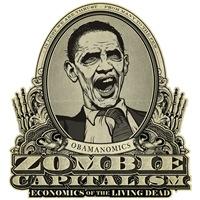 Zombie Capitalism Obama Edition