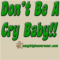 Don't Be A Cry Baby