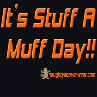 It's Stuff A Muff Day!!