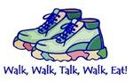 Walk, Walk, Talk Eat