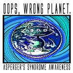 Oops Wrong Planet Asperger's Awareness