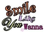 Smile Like You Wanna