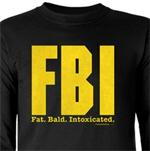 FBI: Fat. Bald. Intoxicated.