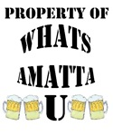 Property of Whats ammatta u