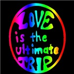 Love is the ultimate trip