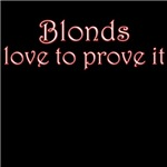 Blondes love to prove it