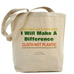 I WILL MAKE A DIFFERENCE... CLOTH NOT PLASTIC