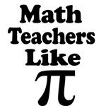 Math Teachers like Pi