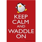 Keep Calm and Waddle On