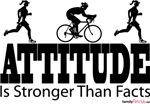 Attitude Is Stronger Than Facts Duathlon - His & H