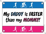 My Daddy is FASTER than my Mom - DU