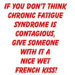 IF YOU DON'T THINK CHRONIC FATIGUE SYNDROME IS CON