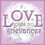 ACIM-Love Holds No Grievances