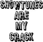 Showtunes Are My Crack