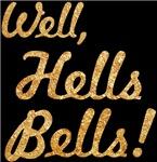 Well, Hells Bells!