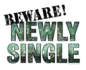 Beware! Newly Single