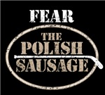 Fear The Polish Sausage