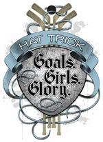 Hat Trick: Goals, Girls & Glory