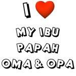 I Love My Ibu, Papah, Oma, & Opa