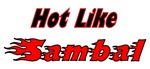 Hot Like Sambal