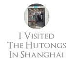 I Visited The Hutongs In Shanghai